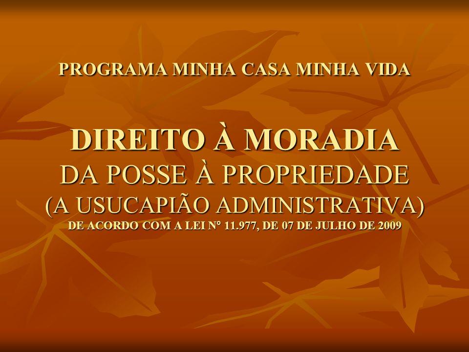 Remembramento de lotes do PMCMV - Vedação Cabe observar que, por força do art.
