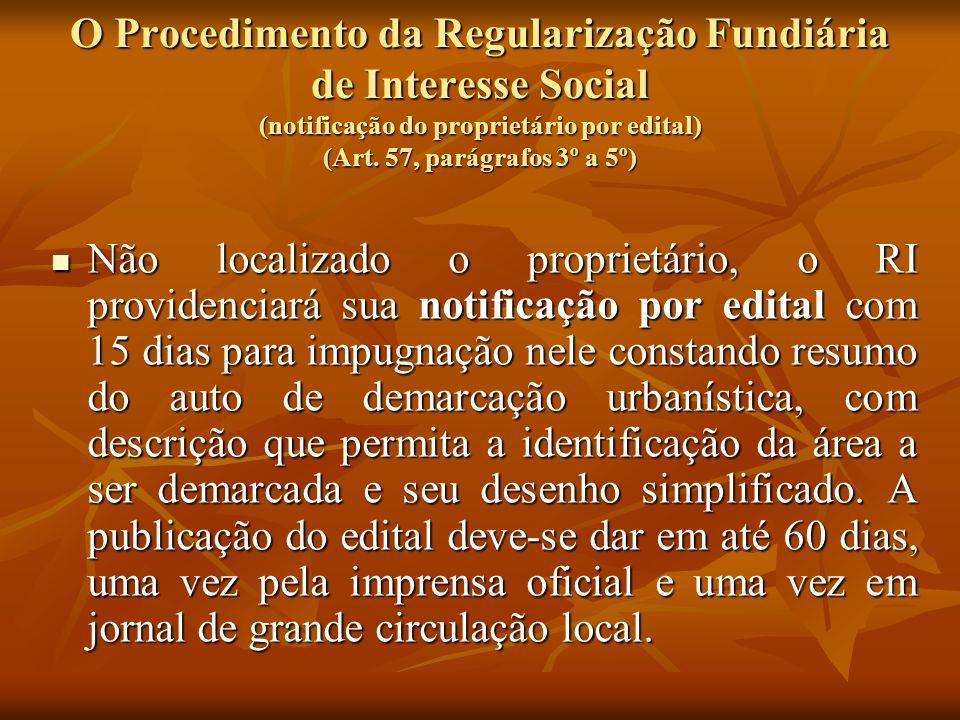 O Procedimento da Regularização Fundiária de Interesse Social (notificação do proprietário por edital) (Art. 57, parágrafos 3º a 5º) Não localizado o