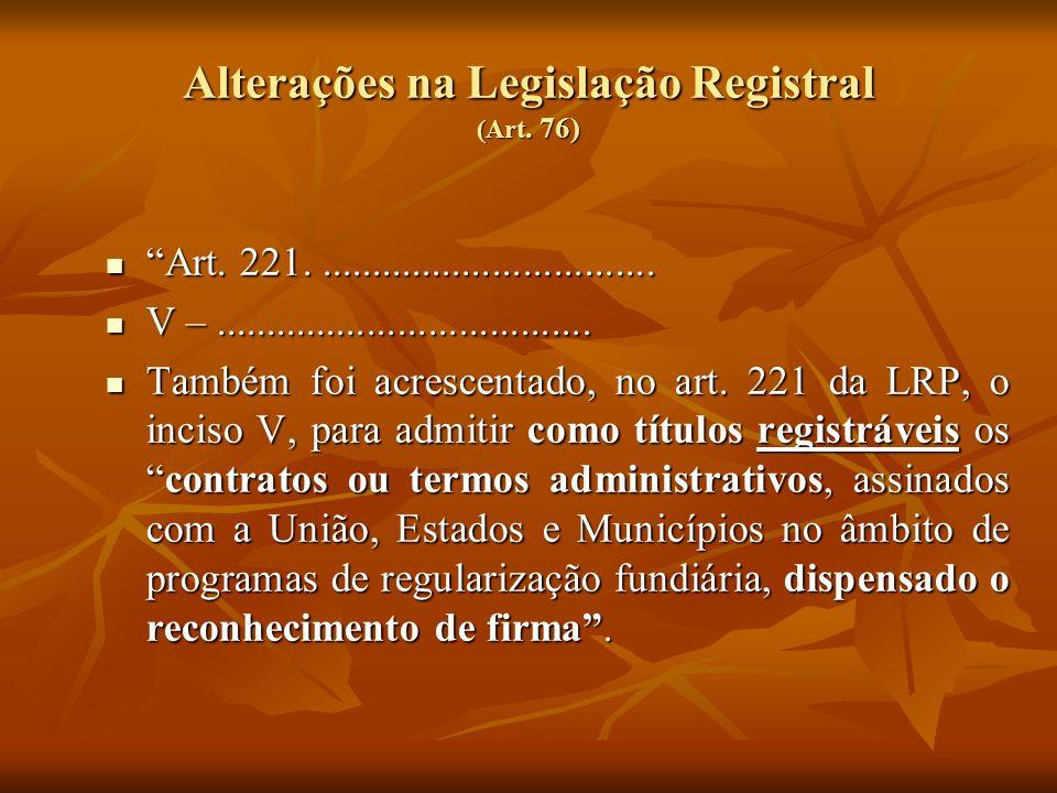 Alterações na Legislação Registral (Art. 76) Art. 221.................................. Art. 221.................................. V –................