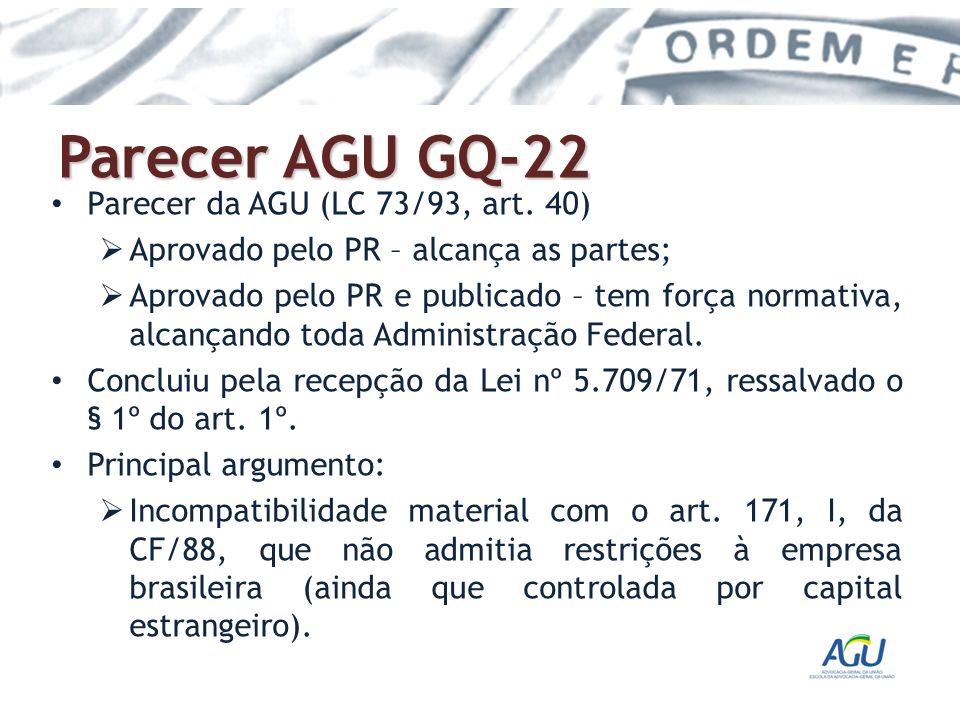 Parecer AGU GQ-22 Parecer da AGU (LC 73/93, art. 40) Aprovado pelo PR – alcança as partes; Aprovado pelo PR e publicado – tem força normativa, alcança