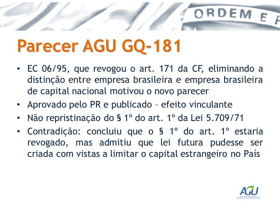 Parecer AGU GQ-181 EC 06/95, que revogou o art. 171 da CF, eliminando a distinção entre empresa brasileira e empresa brasileira de capital nacional mo