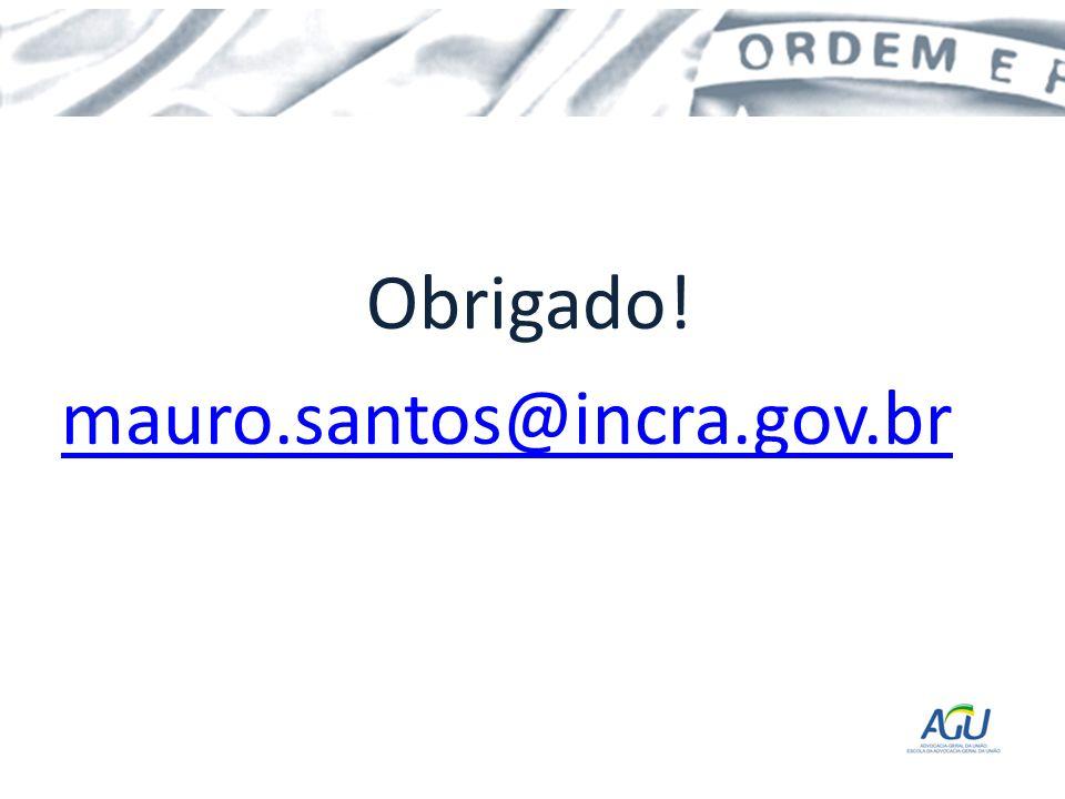 Obrigado! mauro.santos@incra.gov.br