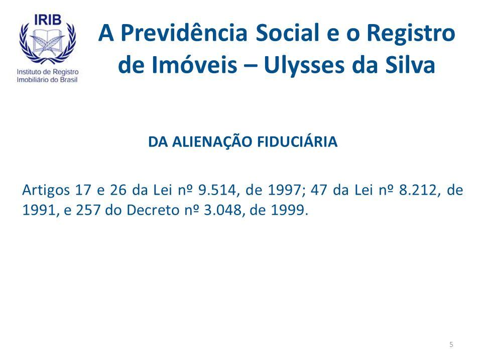 A Previdência Social e o Registro de Imóveis – Ulysses da Silva DA INCORPORAÇÃO, FUSÃO, CISÃO, DISSOLUÇÃO E EXTINÇÃO DE EMPRESAS Artigos 234 da Lei nº 6.404, de 1976; 47, inciso I, letra d, da Lei nº 8.212, de 1991 e 257, inciso I, letra d, e inciso I do § 8º do Decreto nº 3.048, de 1999.