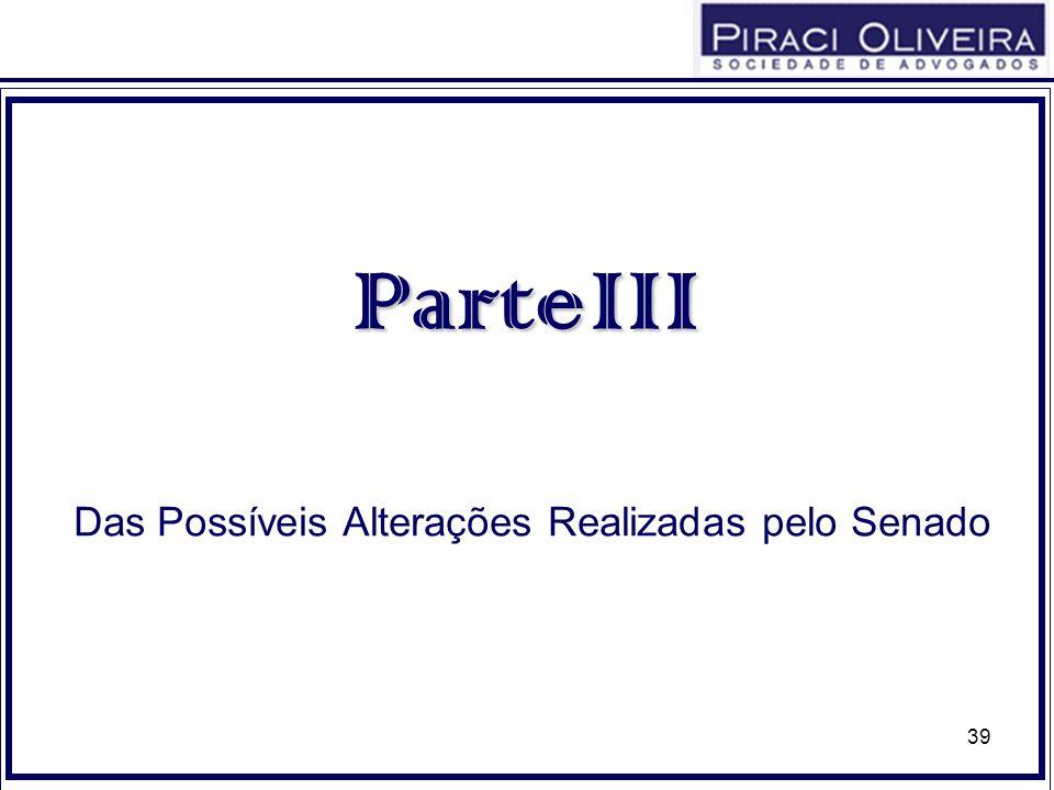 39 ParteIII Parte III Das Possíveis Alterações Realizadas pelo Senado