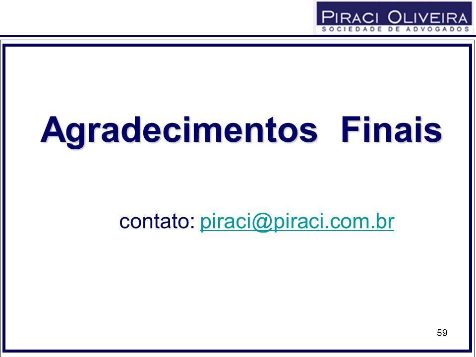 59 Agradecimentos Finais contato: piraci@piraci.com.brpiraci@piraci.com.br