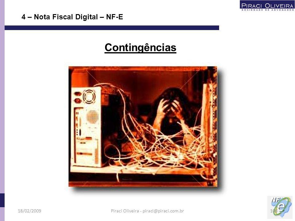4 – Nota Fiscal Digital – NF-E Contingências 18/02/2009106Piraci Oliveira - piraci@piraci.com.br