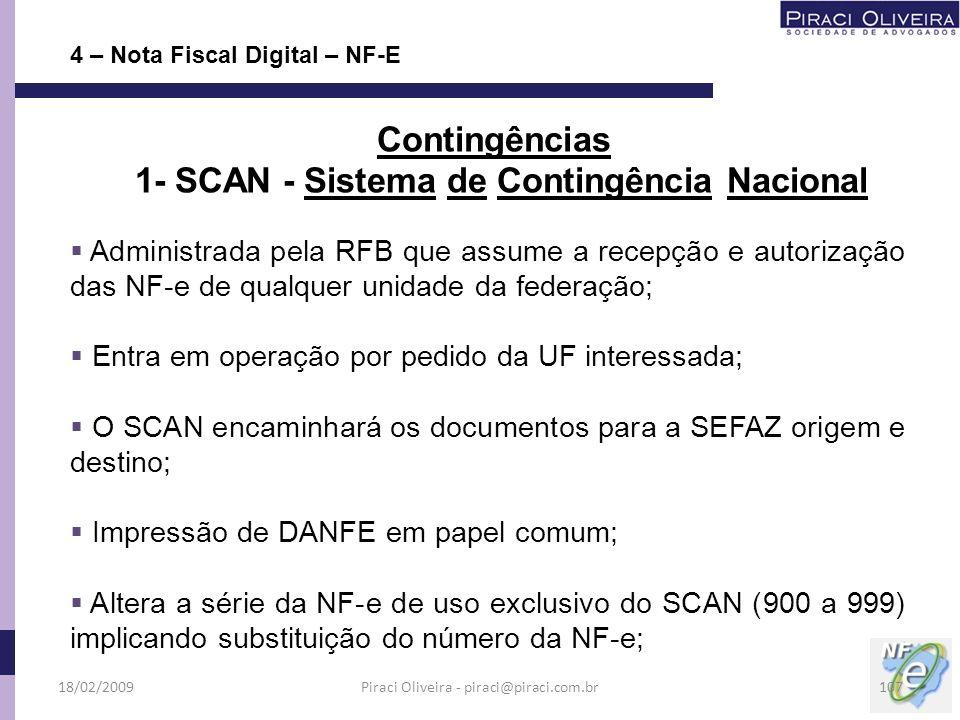 Administrada pela RFB que assume a recepção e autorização das NF-e de qualquer unidade da federação; Entra em operação por pedido da UF interessada; O