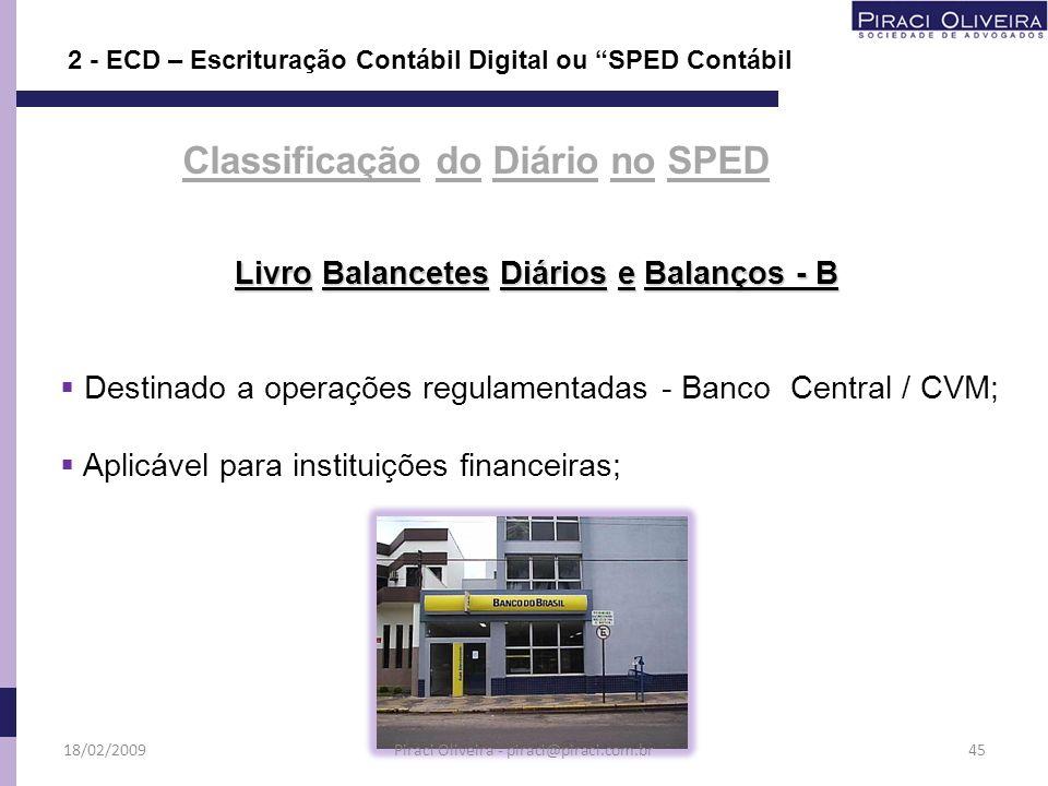 Livro Balancetes Diários e Balanços - B Destinado a operações regulamentadas - Banco Central / CVM; Aplicável para instituições financeiras; Classific