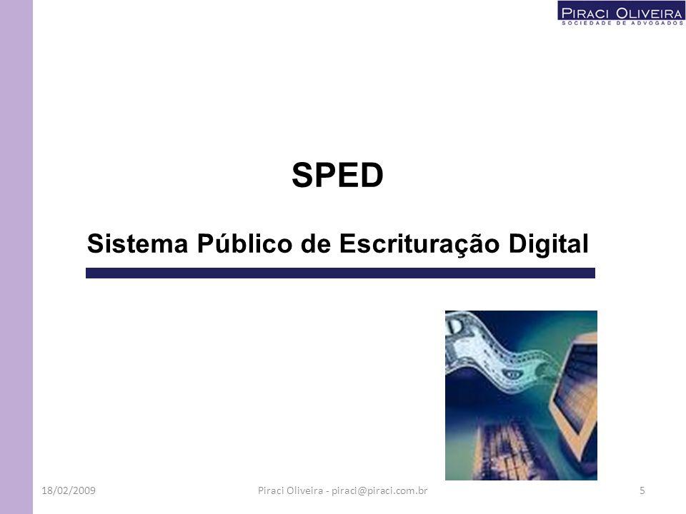 SPED Sistema Público de Escrituração Digital 18/02/20095Piraci Oliveira - piraci@piraci.com.br