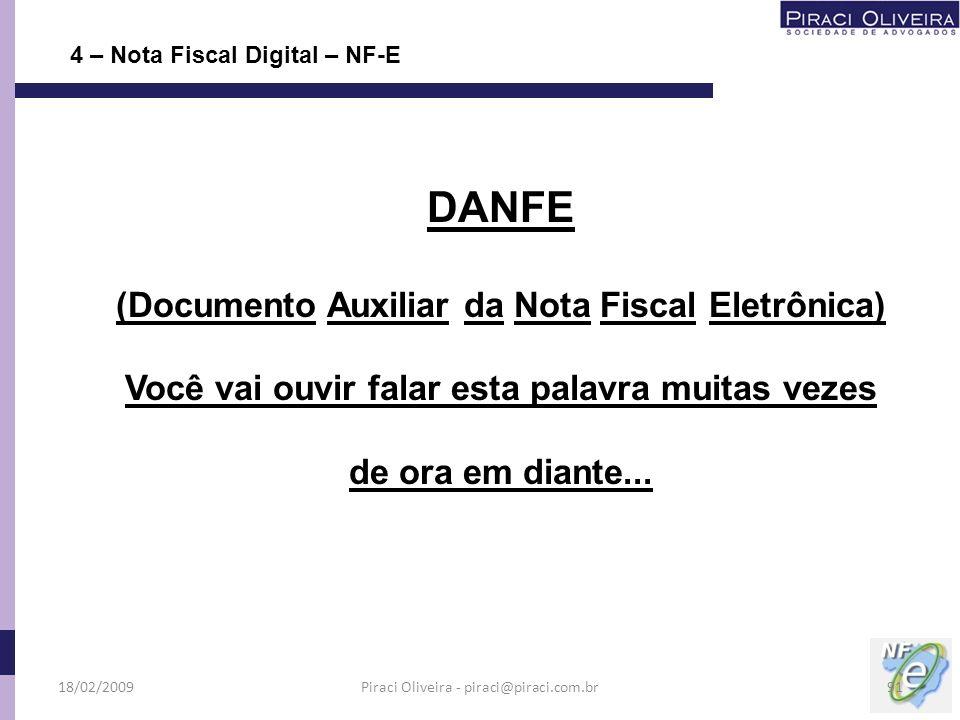 4 – Nota Fiscal Digital – NF-E DANFE (Documento Auxiliar da Nota Fiscal Eletrônica) Você vai ouvir falar esta palavra muitas vezes de ora em diante...