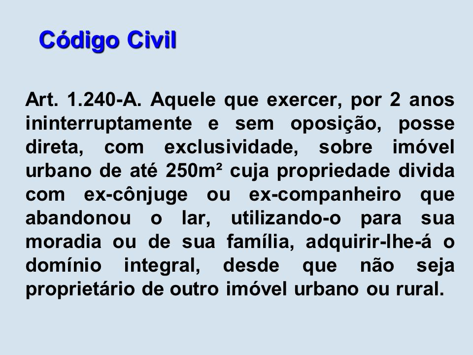Código Civil Art. 1.240-A.