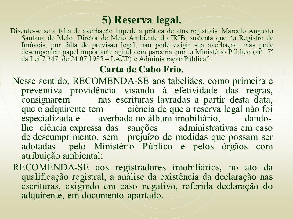 5) Reserva legal. Discute-se se a falta de averbação impede a prática de atos registrais. Marcelo Augusto Santana de Melo, Diretor de Meio Ambiente do