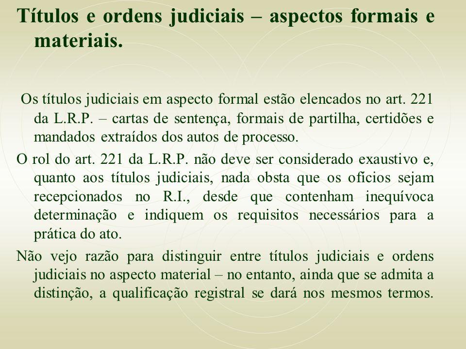 Títulos e ordens judiciais – aspectos formais e materiais. Os títulos judiciais em aspecto formal estão elencados no art. 221 da L.R.P. – cartas de se