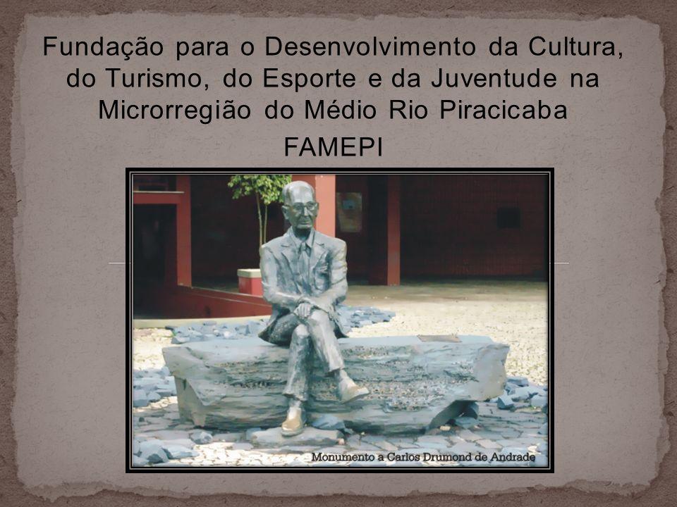 Fundação para o Desenvolvimento da Cultura, do Turismo, do Esporte e da Juventude na Microrregião do Médio Rio Piracicaba FAMEPI