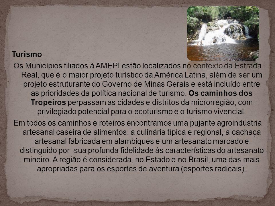 Turismo Os Municípios filiados à AMEPI estão localizados no contexto da Estrada Real, que é o maior projeto turístico da América Latina, além de ser u