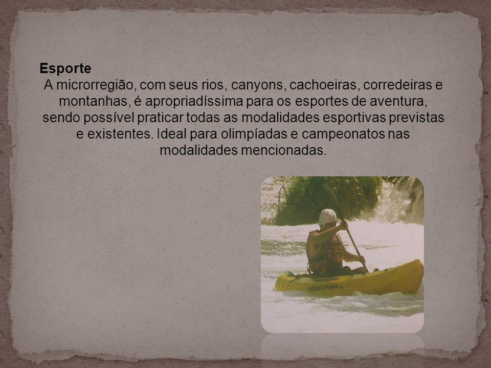 Esporte A microrregião, com seus rios, canyons, cachoeiras, corredeiras e montanhas, é apropriadíssima para os esportes de aventura, sendo possível pr
