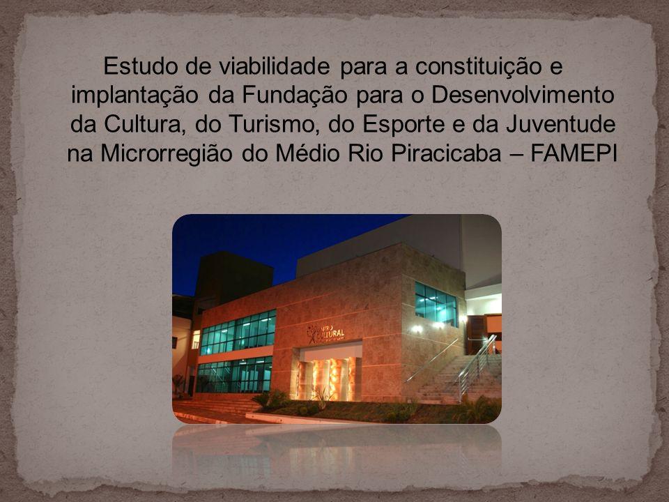 Estudo de viabilidade para a constituição e implantação da Fundação para o Desenvolvimento da Cultura, do Turismo, do Esporte e da Juventude na Micror
