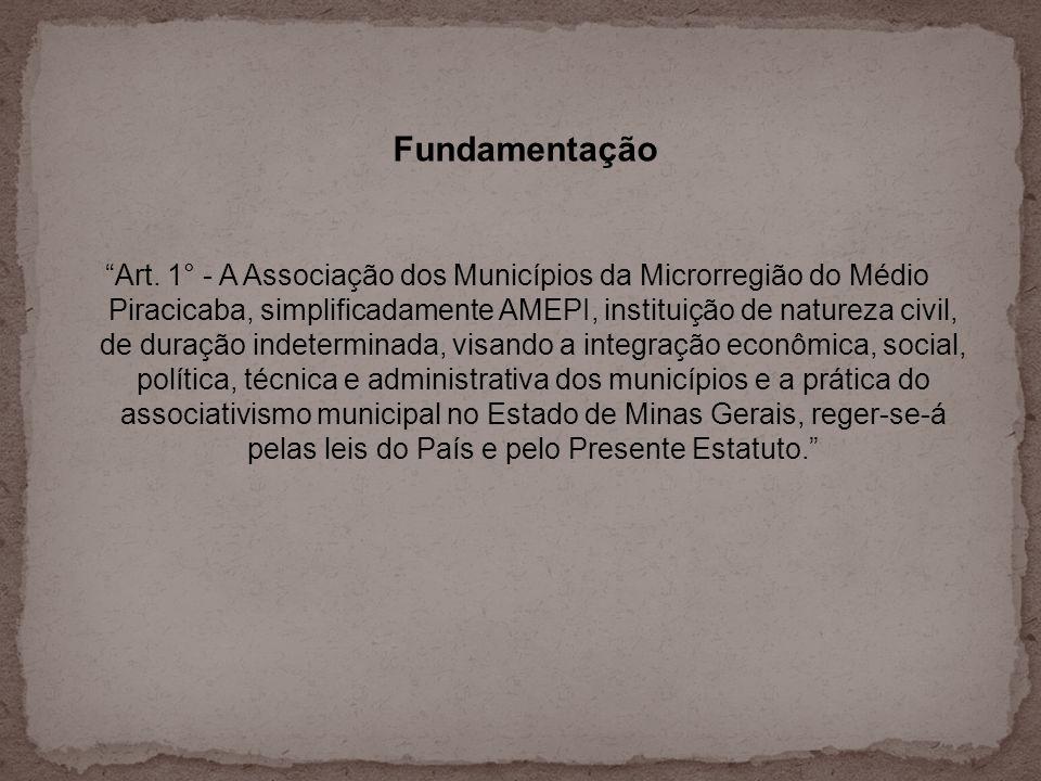 Fundamentação Art. 1° - A Associação dos Municípios da Microrregião do Médio Piracicaba, simplificadamente AMEPI, instituição de natureza civil, de du