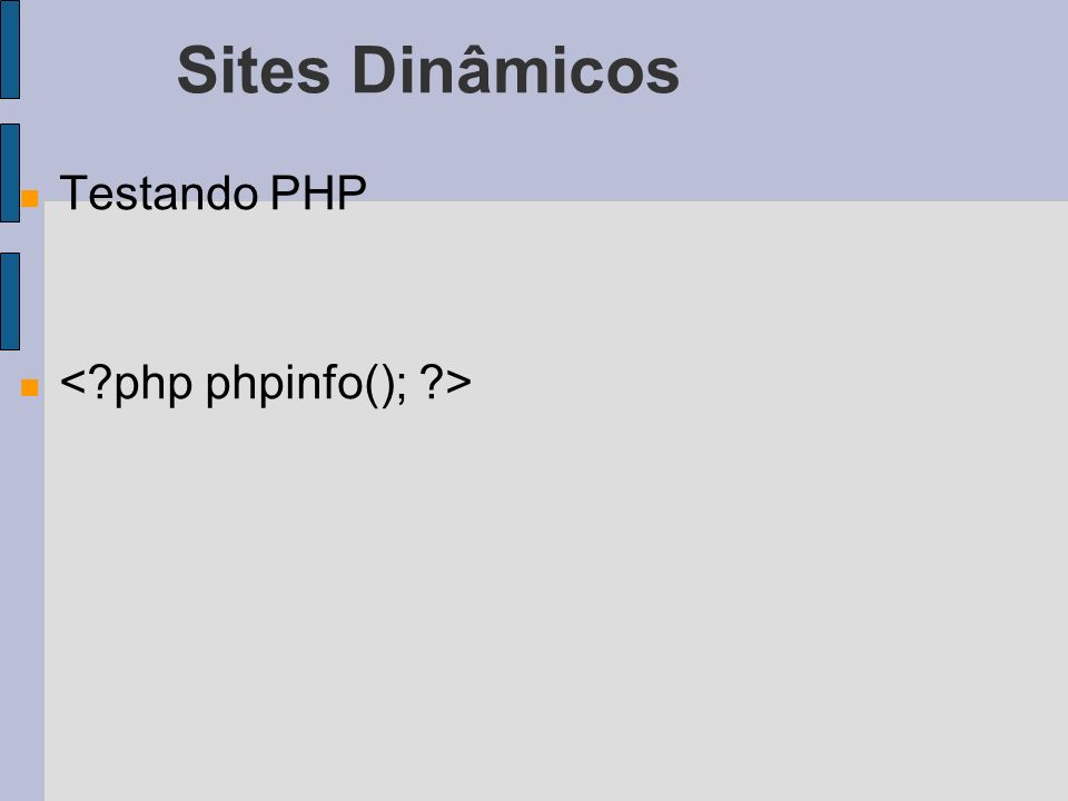 Sites Dinâmicos Testando PHP
