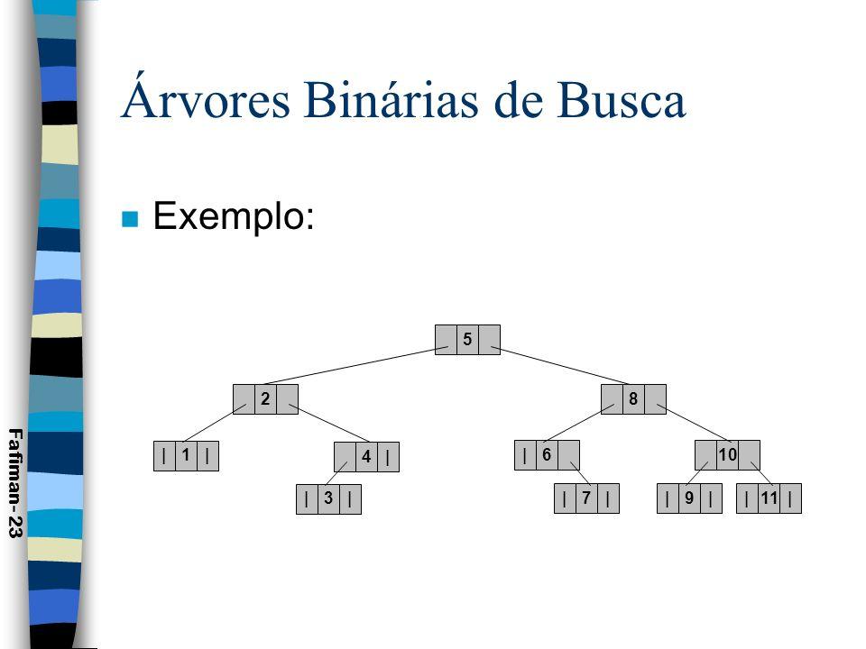 Árvores Binárias de Busca n A estrutura de dados para esta árvore poderia ser dada por: Fafiman- 24 Type Tchave=integer; Telemento=record Ch: Tchave; Nome: String[30]; {outros campos} End; Arvore=^Nodo; Nodo=record Elem: Telemento; Esq, Dir: Arvore; End; Type Tchave=integer; Telemento=record Ch: Tchave; Nome: String[30]; {outros campos} End; Arvore=^Nodo; Nodo=record Elem: Telemento; Esq, Dir: Arvore; End;