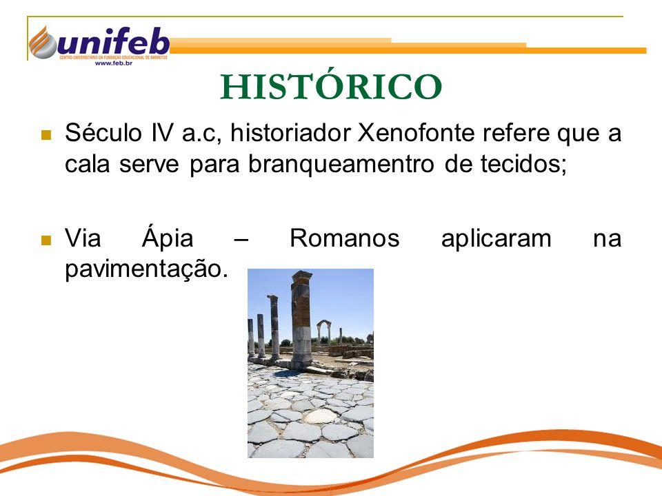 HISTÓRICO Século IV a.c, historiador Xenofonte refere que a cala serve para branqueamentro de tecidos; Via Ápia – Romanos aplicaram na pavimentação.