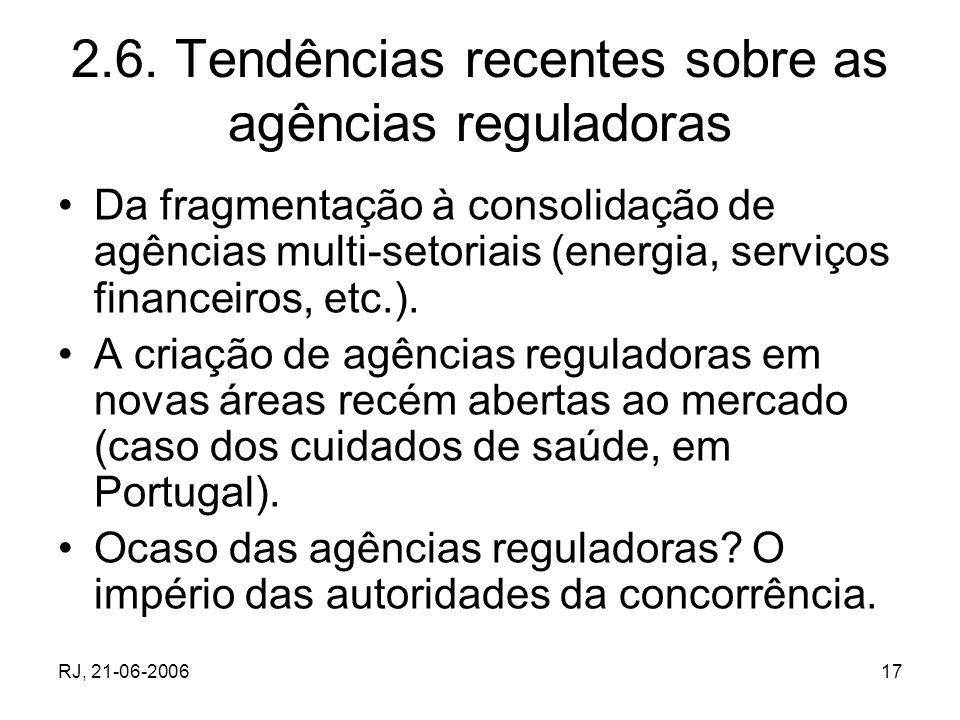 RJ, 21-06-200617 2.6. Tendências recentes sobre as agências reguladoras Da fragmentação à consolidação de agências multi-setoriais (energia, serviços