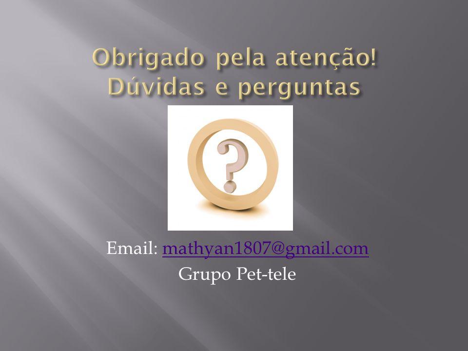 Email: mathyan1807@gmail.commathyan1807@gmail.com Grupo Pet-tele