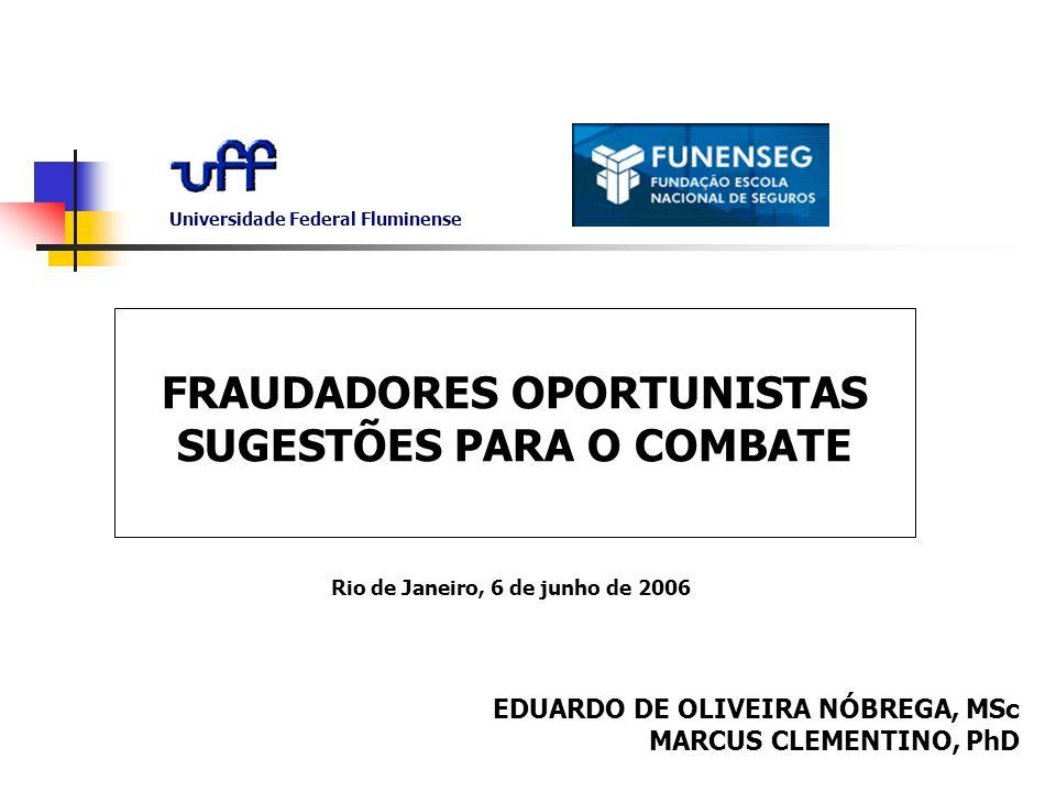 FRAUDADORES OPORTUNISTAS: SUGESTÕES PARA O COMBATE.