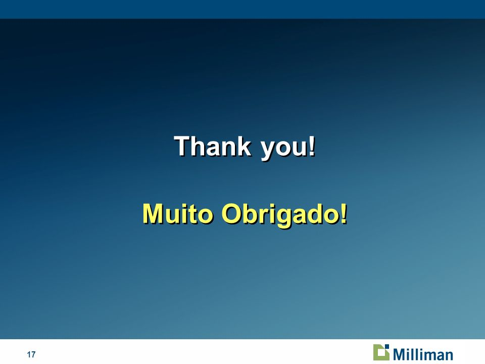 17April 1, 2014 Thank you! Muito Obrigado!