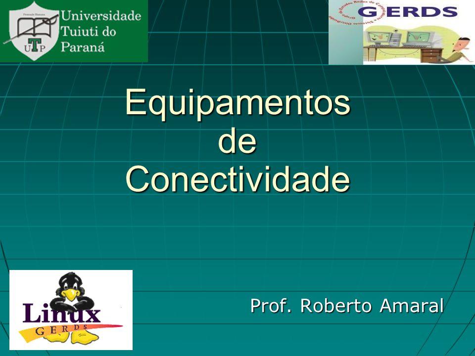 23/02/11 07:20 PM Prof. Roberto Amaral 42 Uso de bridge - 2