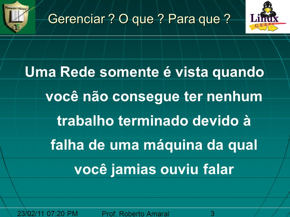 23/02/11 07:20 PM Prof.Roberto Amaral 4 Conectividade.