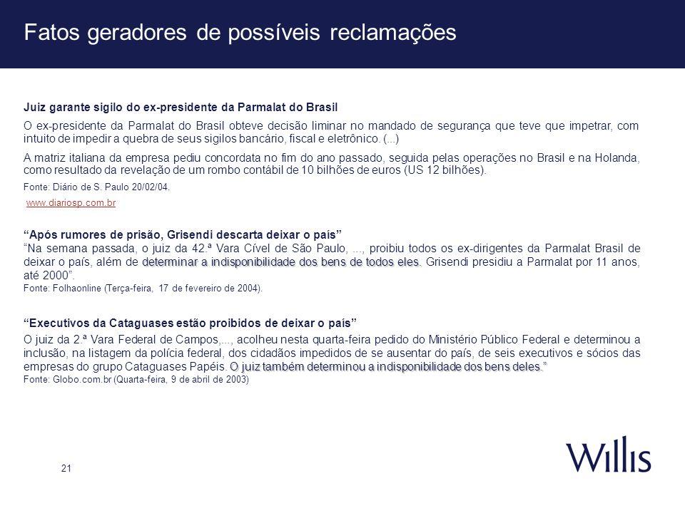 21 Fatos geradores de possíveis reclamações Juiz garante sigilo do ex-presidente da Parmalat do Brasil O ex-presidente da Parmalat do Brasil obteve de