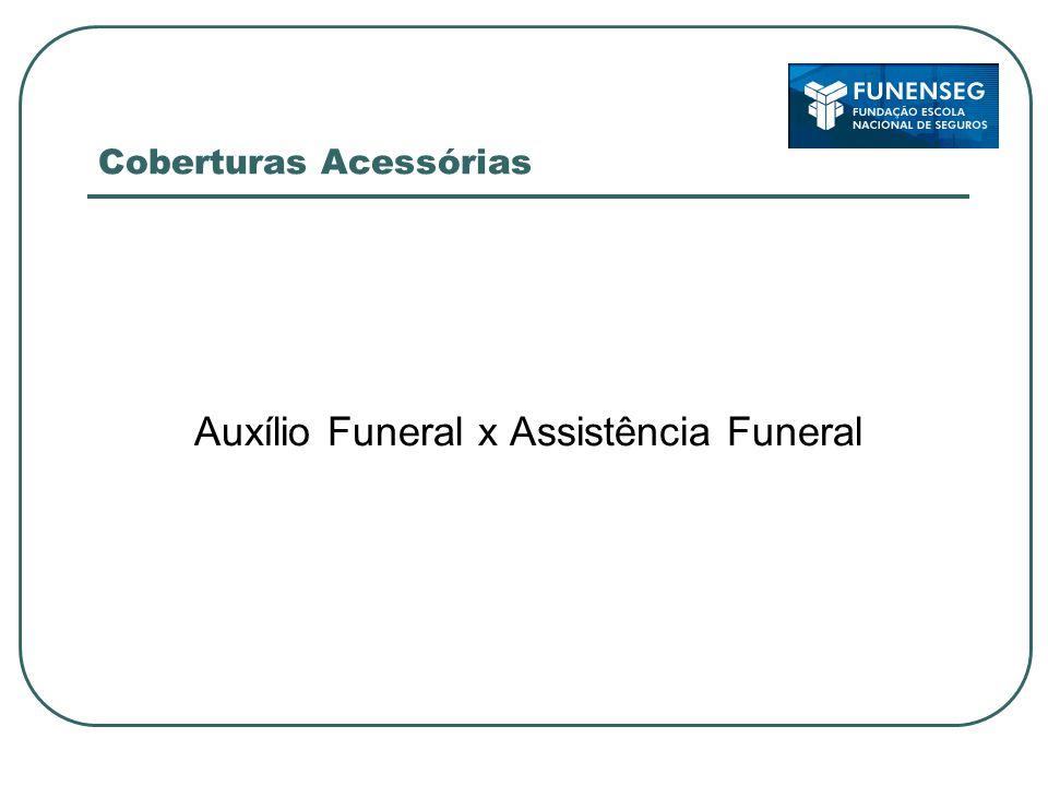 Coberturas Acessórias Auxílio Funeral x Assistência Funeral