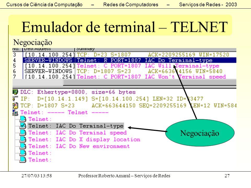 Cursos de Ciência da Computação – Redes de Computadores – Serviços de Redes - 2003 27/07/03 13:58Professor Roberto Amaral – Serviços de Redes27 Emulad