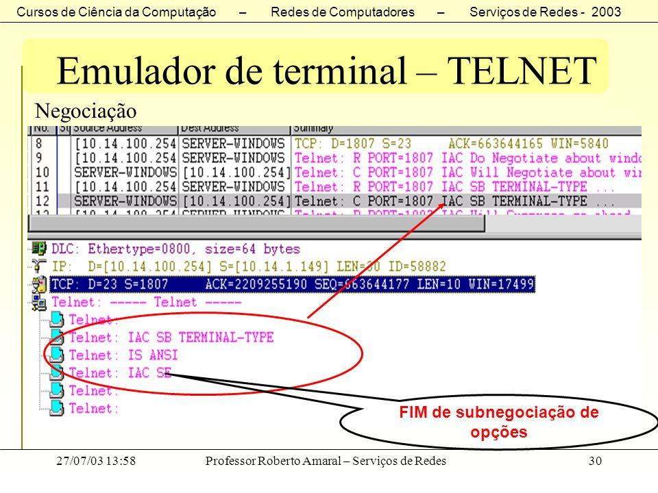 Cursos de Ciência da Computação – Redes de Computadores – Serviços de Redes - 2003 27/07/03 13:58Professor Roberto Amaral – Serviços de Redes30 Emulad