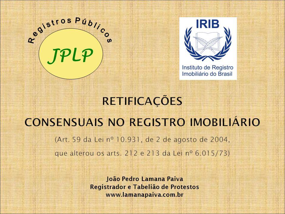 João Pedro Lamana Paiva Registrador e Tabelião de Protestos www.lamanapaiva.com.br