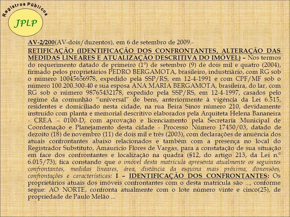 AV-2/200 (AV-dois/duzentos), em 6 de setembro de 2009.- RETIFICAÇÃO (IDENTIFICAÇÃO DOS CONFRONTANTES, ALTERAÇÃO DAS MEDIDAS LINEARES E ATUALIZAÇÃO DES
