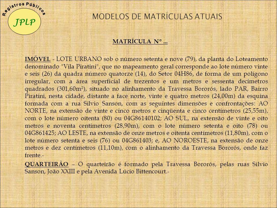 MATRÍCULA Nº... IMÓVEL - LOTE URBANO sob o número setenta e nove (79), da planta do Loteamento denominado