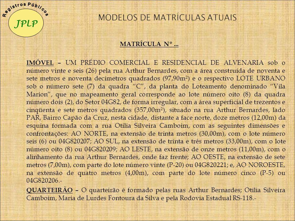 MATRÍCULA Nº... IMÓVEL – UM PRÉDIO COMERCIAL E RESIDENCIAL DE ALVENARIA sob o número vinte e seis (26) pela rua Arthur Bernardes, com a área construíd