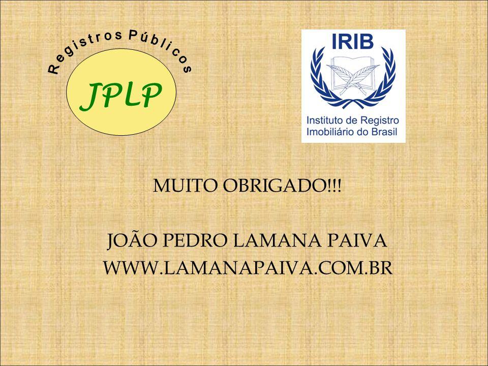 MUITO OBRIGADO!!! JOÃO PEDRO LAMANA PAIVA WWW.LAMANAPAIVA.COM.BR JPLP