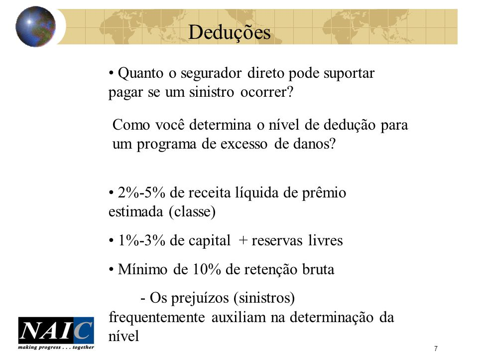 8 Determinando a Retenção O valor adequado de reteção depende de três elementos: (a) O nível atual de aversão a risco do segurador (medido usualmente por uma certa probabilidae de erro, em um periodo determinado, que a direção da seguradora tem como aceitável, como a probabilidade de erro de 0.1 porcento em um ano),