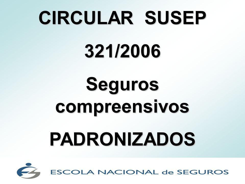 CIRCULAR SUSEP 321/2006 Seguros compreensivos PADRONIZADOS