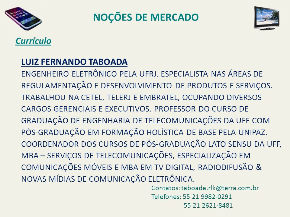 B ASE DE C LIENTES Serviços A CURVA DA BASE DE CLIENTES SE APLICA AO CASO DA APLICAÇÃO DE SERVIÇOS RECORRENTES.