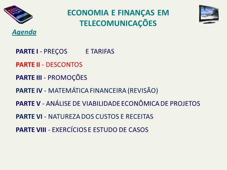 Agenda PARTE I - PREÇOS E TARIFAS PARTE II - DESCONTOS PARTE III - PROMOÇÕES PARTE IV - MATEMÁTICA FINANCEIRA (REVISÃO) PARTE V - ANÁLISE DE VIABILIDA