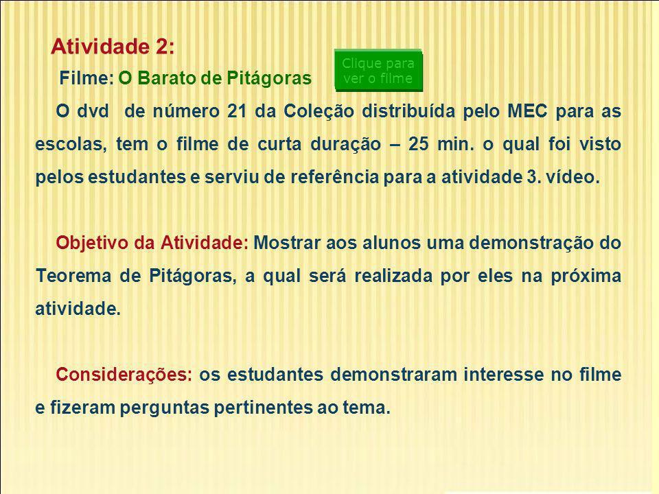 Filme: O Barato de Pitágoras O dvd de número 21 da Coleção distribuída pelo MEC para as escolas, tem o filme de curta duração – 25 min. o qual foi vis