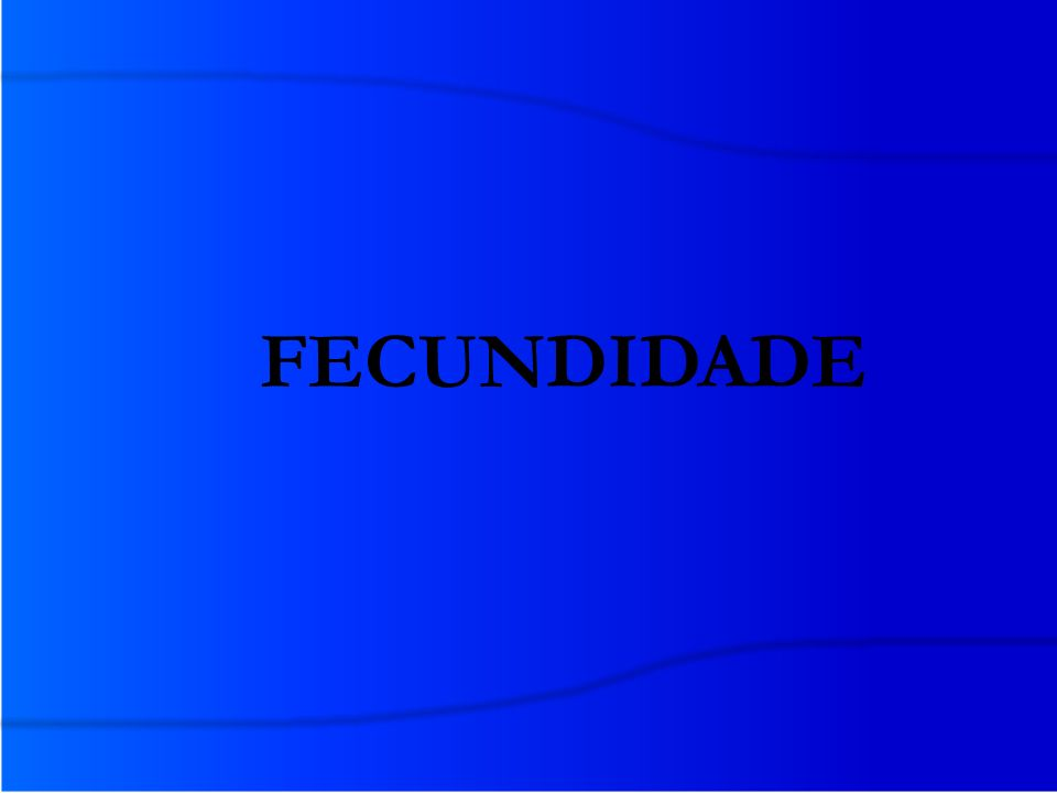 FECUNDIDADE