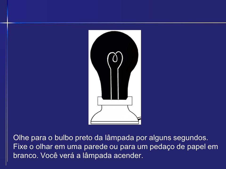Olhe para o bulbo preto da lâmpada por alguns segundos. Fixe o olhar em uma parede ou para um pedaço de papel em branco. Você verá a lâmpada acender.