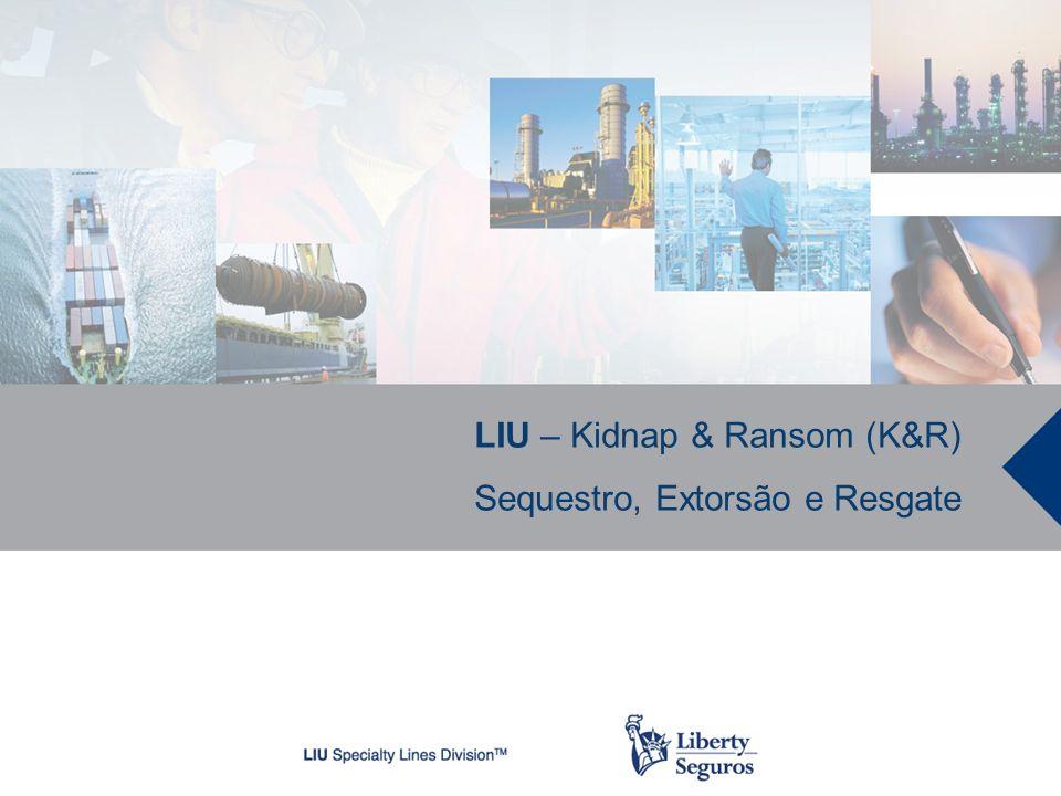 LIU – Kidnap & Ransom (K&R) Sequestro, Extorsão e Resgate