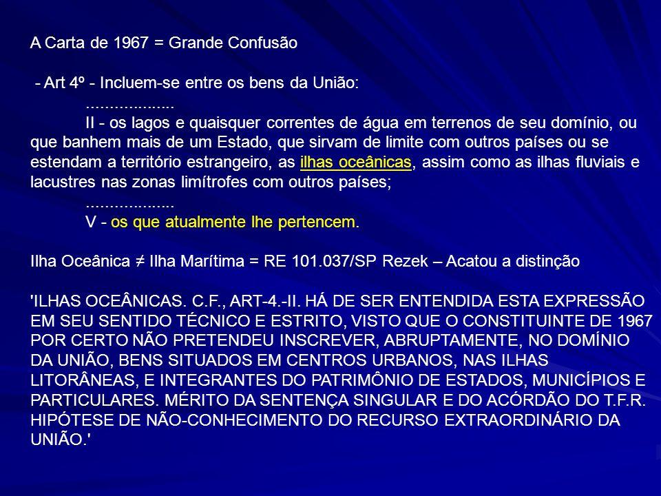 RE 285615/SC* RELATOR: MINISTRO CELSO DE MELLO EMENTA: ILHAS MARÍTIMAS (ILHAS COSTEIRAS OU CONTINENTAIS E ILHAS OCEÂNICAS OU PELÁGICAS).