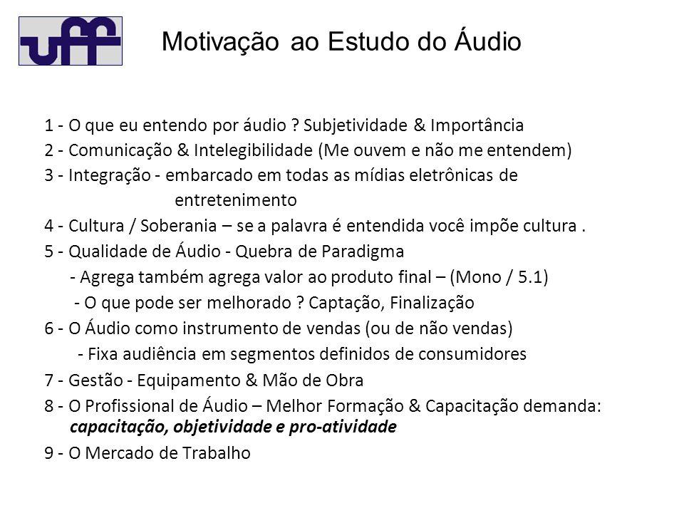 1 - O que eu entendo por áudio .